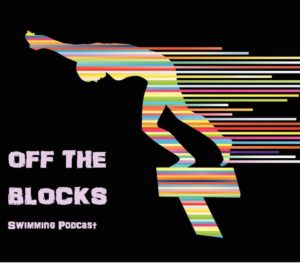 Off The Blocks Swimming Podcast